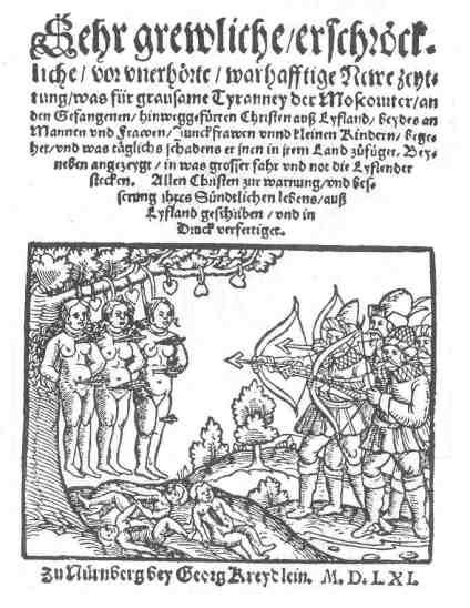 Georg Bresslein - Russian Atrocities in Livonia. Nuremberg, 1561.